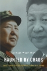 Haunted by Chaos: China's Grand Strategy from Mao Zedong to XI Jinping Cover Image