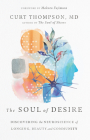 The Soul of Desire: Discovering the Neuroscience of Longing, Beauty, and Community Cover Image