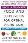 What You Must Know about Food and Supplements for Optimal Vision Care: Ocular Nutrition Handbook Cover Image