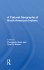 A Cultural Geography of North American Indians Cover Image