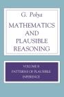 Mathematics and Plausible Reasoning, Volume 2: Logic, Symbolic and Mathematical Cover Image