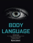 Body Language: Master The Psychology and Techniques Behind How to Analyze People Instantly and Influence Them Using Body Language, Su Cover Image