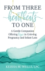 From Three Heartbeats to One: A Gentle Companion Offering Hope in Grieving Pregnancy and Infant Loss Cover Image
