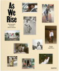 As We Rise: Contemporary Photography from the Black Atlantic Cover Image