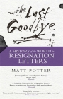 The Last Goodbye: The History of the World in Resignation Letters Cover Image