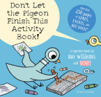 Don't Let the Pigeon Finish This Activity Book! (Pigeon series) Cover Image