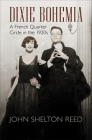 Dixie Bohemia: A French Quarter Circle in the 1920s (Walter Lynwood Fleming Lectures in Southern History) Cover Image