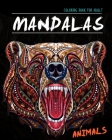 Mandala Animals Coloring Book for Adult: Stress Relieving Animal Designs, Lions, Elephants, Dogs, Cats, Owls, Horses, Eagles, Chickens and Many More! Cover Image