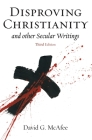 Disproving Christianity and Other Secular Writings (3rd Edition) Cover Image