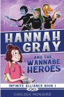 Hannah Gray and the Wannabe Heroes Cover Image