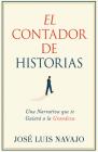 El Contador de Historias: Una Narrativa Que Te Guiará a la Grandeza (Spanish Language Edition, Storyteller (Spanish)) Cover Image
