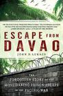 Escape From Davao: The Forgotten Story of the Most Daring Prison Break of the Pacific War Cover Image