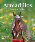 Armadillos: Dynamite Diggers (Nature's Children) Cover Image