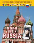 My Teenage Life in Russia (Custom and Cultures of the World #12) Cover Image