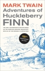 Adventures of Huckleberry Finn, 125th Anniversary Edition: The only authoritative text based on the complete, original manuscript (Mark Twain Library #9) Cover Image