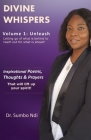 Divine Whispers [Unleash]: Letting go of what is behind to reach out for what is ahead Cover Image