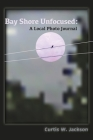 Bay Shore Unfocused Cover Image