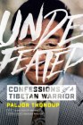 Undefeated: Confessions of a Tibetan Warrior Cover Image