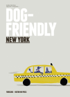Dog Friendly New York: Insider Intel from Dog Lover to Dog Lover Cover Image