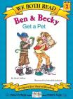 Ben & Becky Get a Pet (We Both Read - Level 2) Cover Image