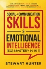 Social + Communication Skills & Emotional Intelligence (EQ) Mastery (4 in 1): Level-Up Your People Skills, Conquer Conservations & Boost Your Charisma Cover Image