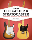 Fender Telecaster and Stratocaster: The Story of the World's Most Iconic Guitars Cover Image