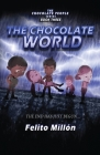 The Chocolate World: The End Has Just Begun Cover Image