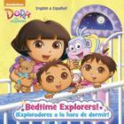 Bedtime Explorers!/¡Exploradores a la hora de dormir! (Dora the Explorer) (Pictureback(R)) Cover Image