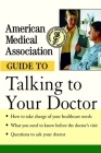 American Medical Association Guide to Talking to Your Doctor Cover Image