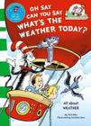 Oh Say, Can You Say What's the Weather Today. Based on the Characters Created by Dr Seuss Cover Image