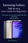 Samsung Galaxy Tab A7 10.4 User Guide for Beginners: Learn how to use and master the new Samsung Galaxy Tab A7 Cover Image