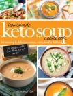 Homemade Keto Soup Cookbook: Fat Burning & Delicious Soups, Stews, Broths & Bread Cover Image