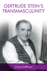Gertrude Stein's Transmasculinity Cover Image