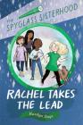 Rachel Takes the Lead (The Spyglass Sisterhood #2) Cover Image