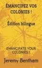 Émancipez Vos Colonies !: Emancipate Your Colonies ! Cover Image