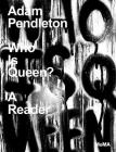 Adam Pendleton: Who Is Queen?: A Reader Cover Image