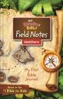 Niv, Adventure Bible Field Notes, Matthew, Paperback, Comfort Print: My First Bible Journal Cover Image