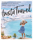 InstaTravel: Discover Breathtaking Destinations. Have Amazing Adventures. Capture Stunning Photos. Cover Image