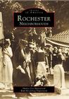 Rochester Neighborhoods (Images of America (Arcadia Publishing)) Cover Image