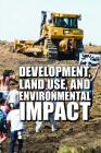 Development, Land Use, and Environmental Impact (Opposing Viewpoints) Cover Image