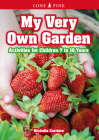 My Very Own Garden: Activities for Children 7 to 10 Years Cover Image