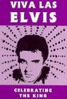 Viva Las Elvis: Celebrating the King Cover Image