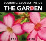 Looking Closely Inside the Garden Cover Image