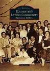 Rochester's Latino Community (Images of America (Arcadia Publishing)) Cover Image