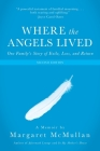 Where the Angels Lived: One Family's Story of Exile, Loss, and Return Cover Image