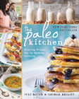 The Paleo Kitchen: Finding Primal Joy in Modern Cooking Cover Image