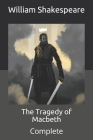 The Tragedy of Macbeth: Complete Cover Image