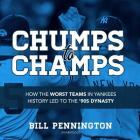 Chumps to Champs Lib/E: How the Worst Teams in Yankees History Led to the '90s Dynasty Cover Image