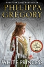 The White Princess (The Plantagenet and Tudor Novels) Cover Image
