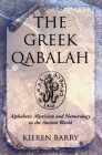The Greek Qabalah: Alphabetical Mysticism and Numerology in the Ancient World Cover Image
